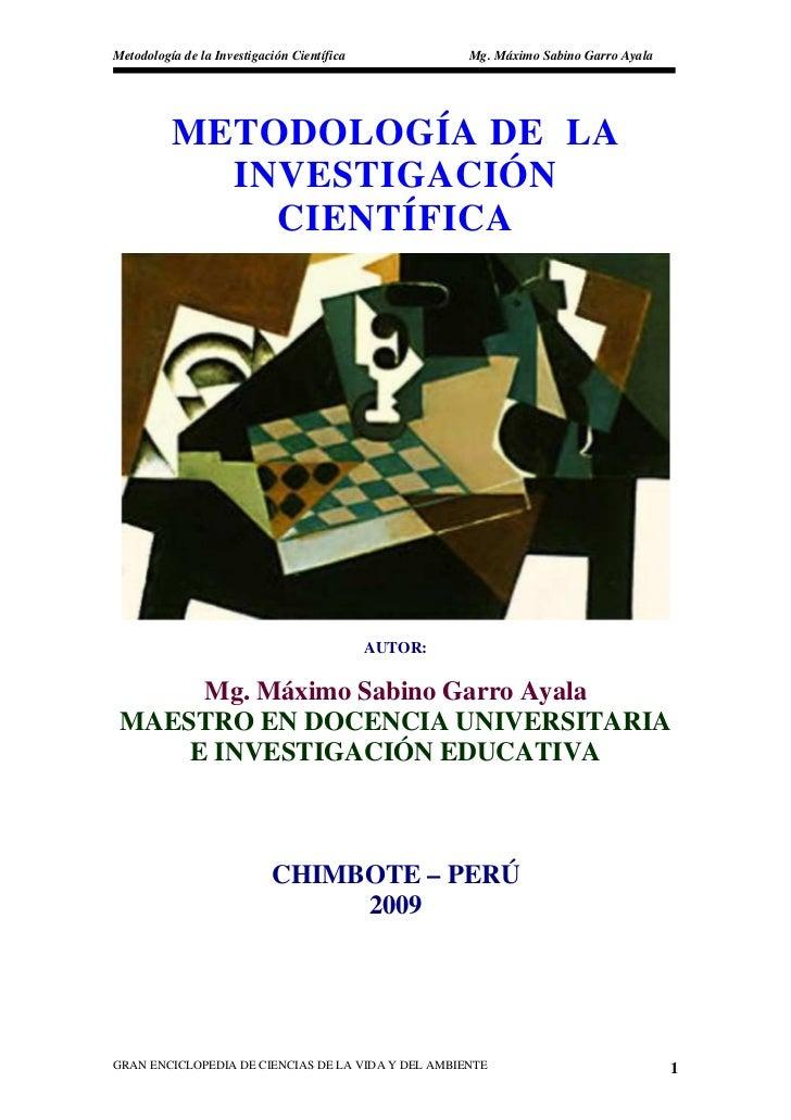 Metodología de la Investigación Científica            Mg. Máximo Sabino Garro Ayala               METODOLOGÍA DE LA       ...