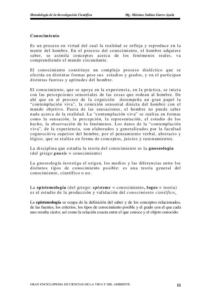 Metodología de la Investigación Científica               Mg. Máximo Sabino Garro Ayala     Conocimiento  Es un proceso en ...