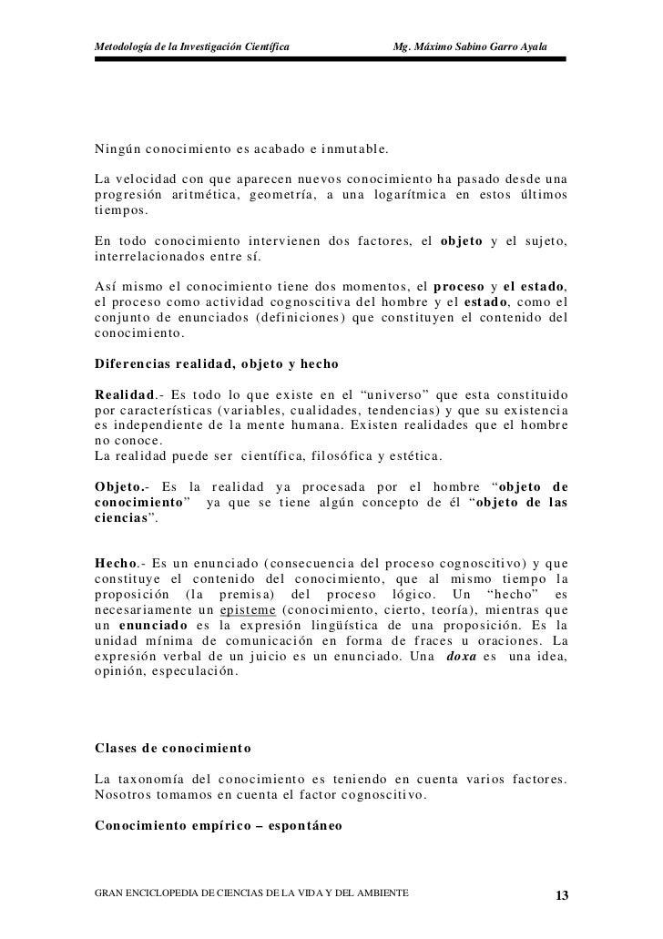 Metodología de la Investigación Científica          Mg. Máximo Sabino Garro Ayala     Ningún conocimiento es acabado e inm...
