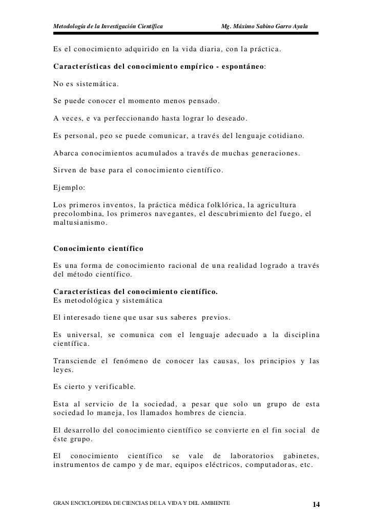 Metodología de la Investigación Científica          Mg. Máximo Sabino Garro Ayala   Es el conocimiento adquirido en la vid...