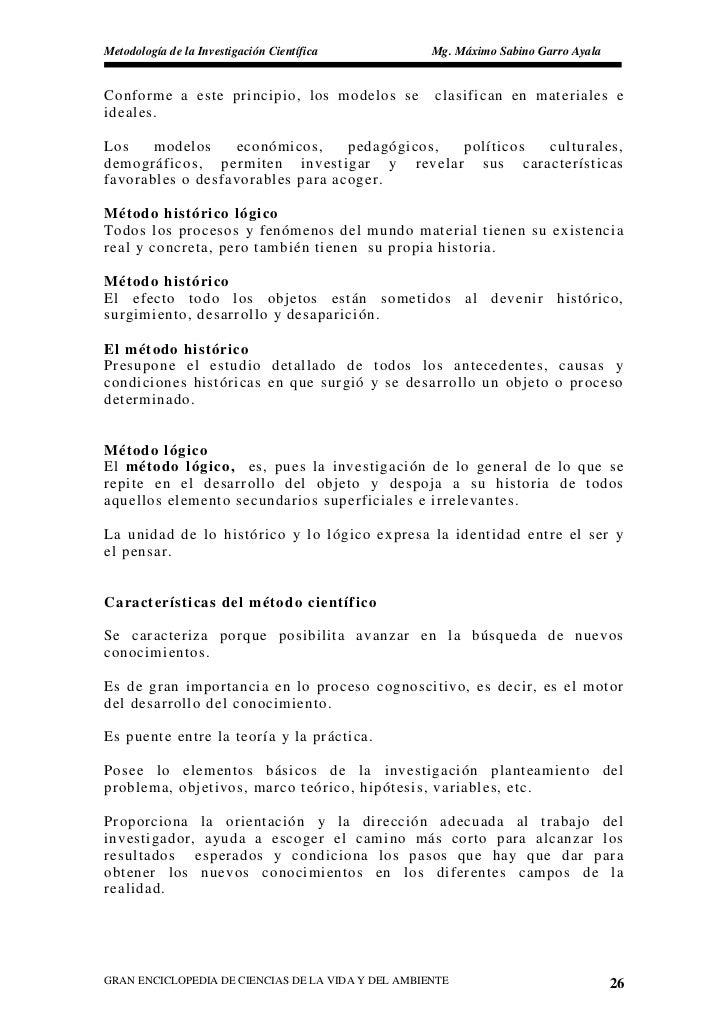 Metodología de la Investigación Científica          Mg. Máximo Sabino Garro Ayala   Conforme a este principio, los modelos...