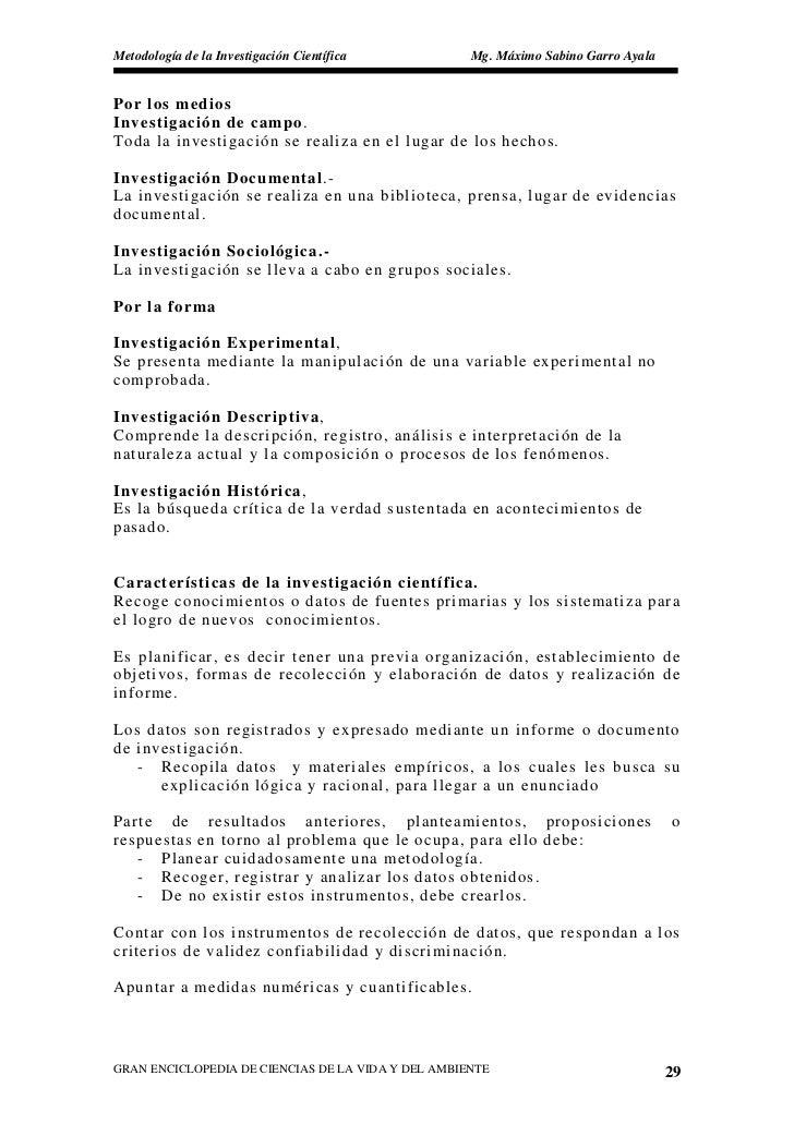 Metodología de la Investigación Científica          Mg. Máximo Sabino Garro Ayala   Por los medios Investigación de campo....