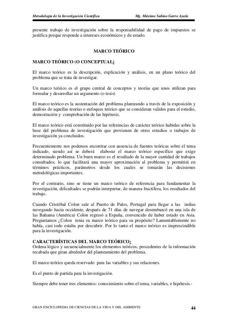 Metodología de la Investigación Científica               Mg. Máximo Sabino Garro Ayala   presente trabajo de investigación...