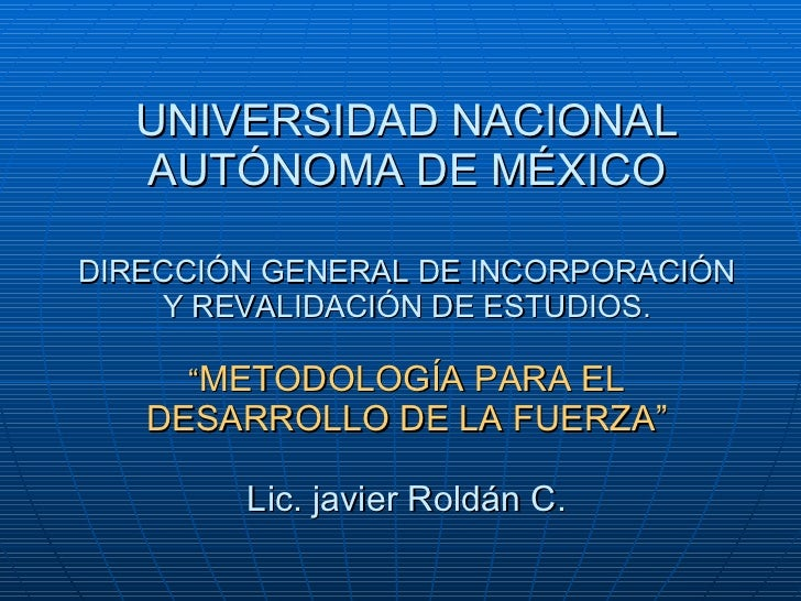 """UNIVERSIDAD NACIONAL AUTÓNOMA DE MÉXICO DIRECCIÓN GENERAL DE INCORPORACIÓN Y REVALIDACIÓN DE ESTUDIOS. """" METODOLOGÍA PARA ..."""