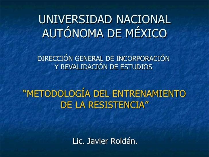 """UNIVERSIDAD NACIONAL AUTÓNOMA DE MÉXICO DIRECCIÓN GENERAL DE INCORPORACIÓN  Y REVALIDACIÓN DE ESTUDIOS  """"METODOLOGÍA DEL E..."""