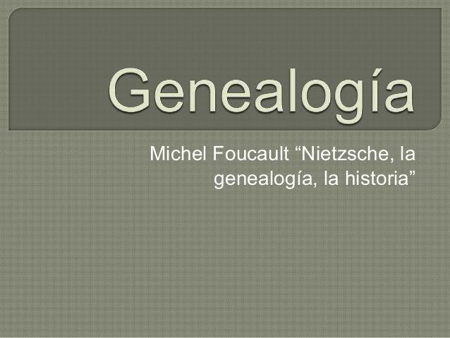 "Michel Foucault ""Nietzsche, lagenealogía, la historia"""