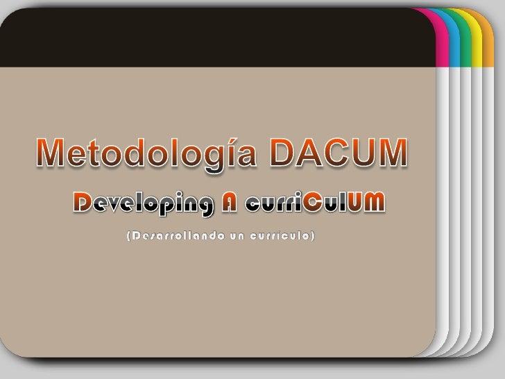 01<br />Metodología DACUM<br />DevelopingAcurriCulUM<br />(Desarrollando un currículo)<br />