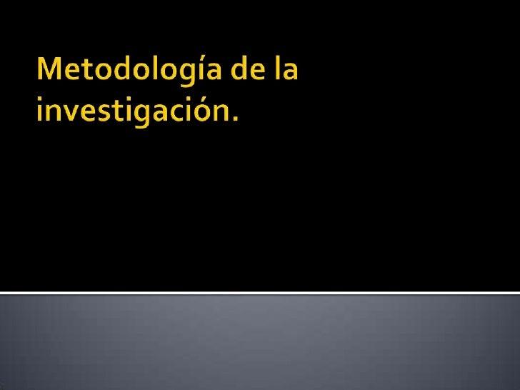 Metodología de la investigación.<br />