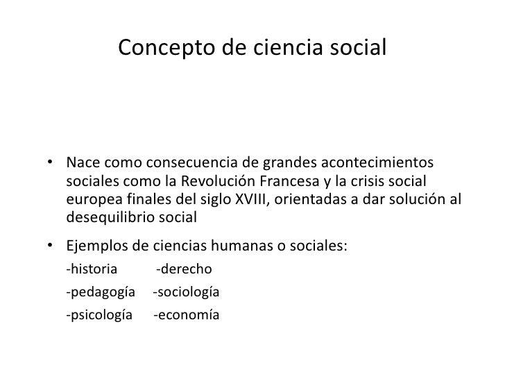 """• """"¿son verdaderamente ciencias tales intentos y explicaciones,                           Concepto de ciencia social  refl..."""