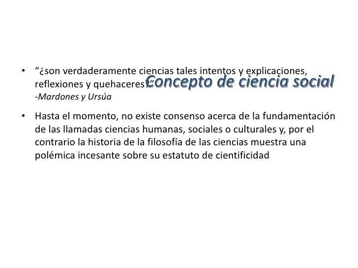 Polémica sobre la cientificidad de las                 ciencias sociales• De acuerdo con K. O. Apel, durante el transcurso...