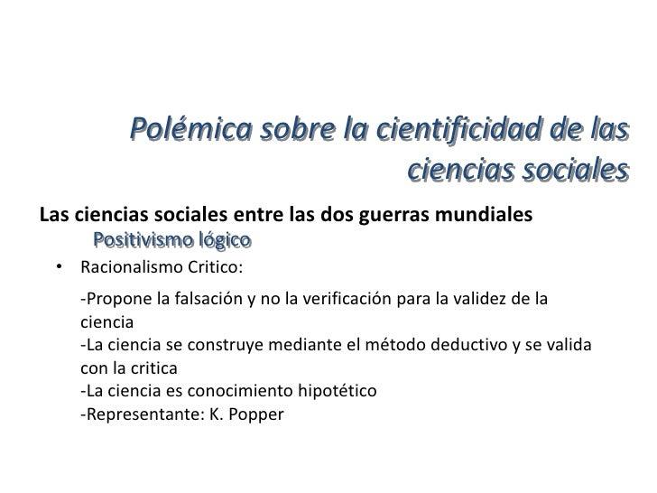 Polémica sobre la cientificidad de las                               ciencias socialesLas ciencias sociales entre las dos ...