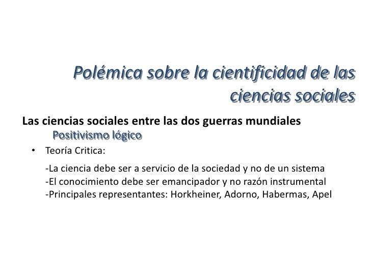 Polémica sobre la cientificidad de las                              ciencias socialesSituación actual del concepto de cien...