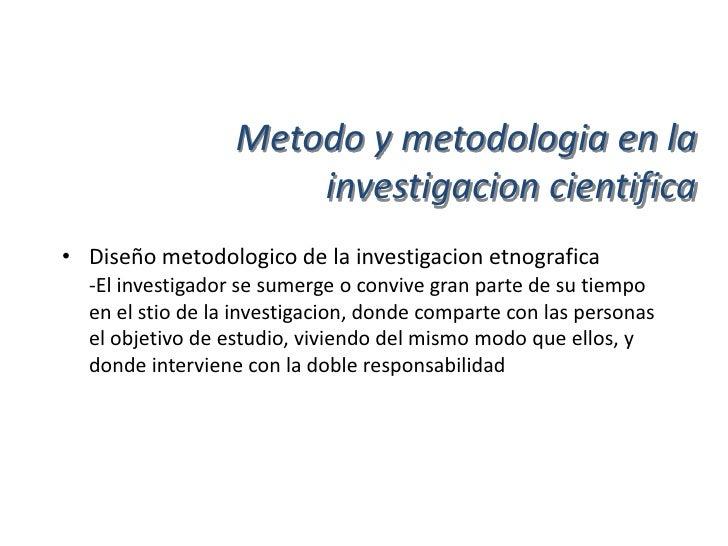 Metodo y metodologia en la• Metodo general del proceso de investigacion cientifica  Caracteristicas:                      ...