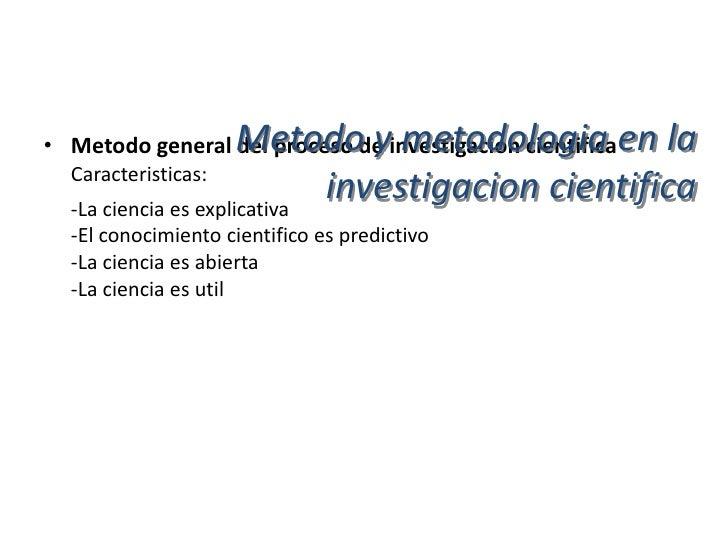 • Modelos del Metodo y metodologia en la              metodo general de investigacion  cientifica          investigacion c...