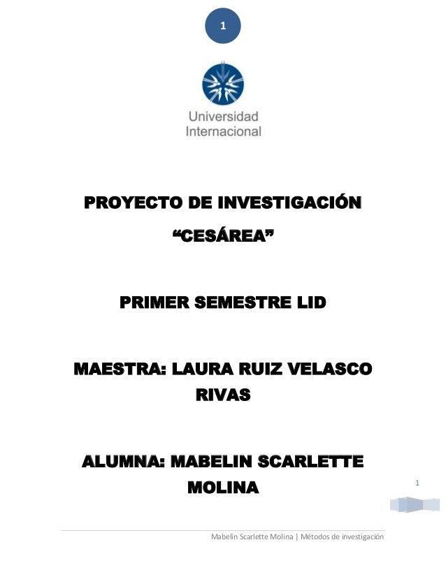 """1PROYECTO DE INVESTIGACIÓN        """"CESÁREA""""    PRIMER SEMESTRE LIDMAESTRA: LAURA RUIZ VELASCO           RIVASALUMNA: MABEL..."""