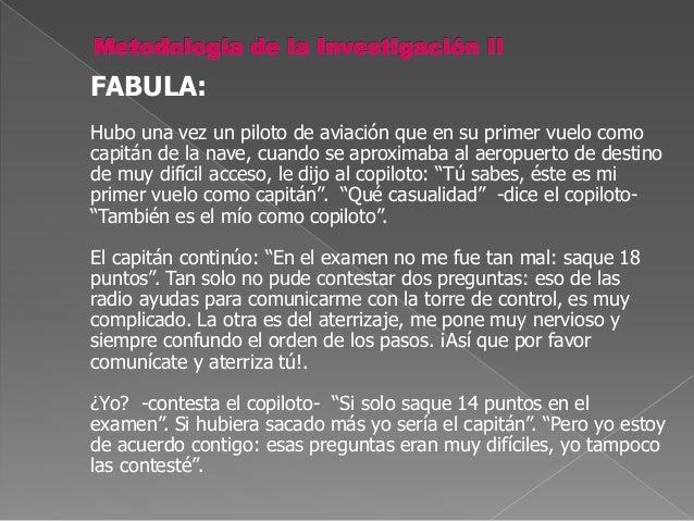 FABULA: Hubo una vez un piloto de aviación que en su primer vuelo como capitán de la nave, cuando se aproximaba al aeropue...