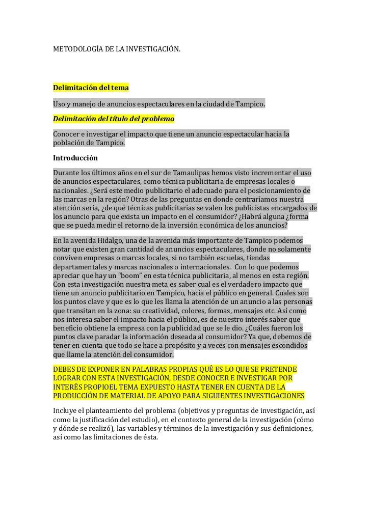 METODOLOGÍA DE LA INVESTIGACIÓN.Delimitación del temaUso y manejo de anuncios espectaculares en la ciudad de Tampico.Delim...