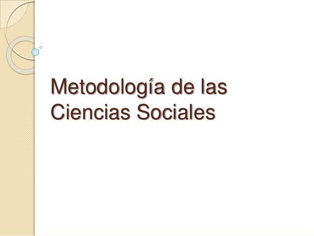 Metodología de las Ciencias Sociales