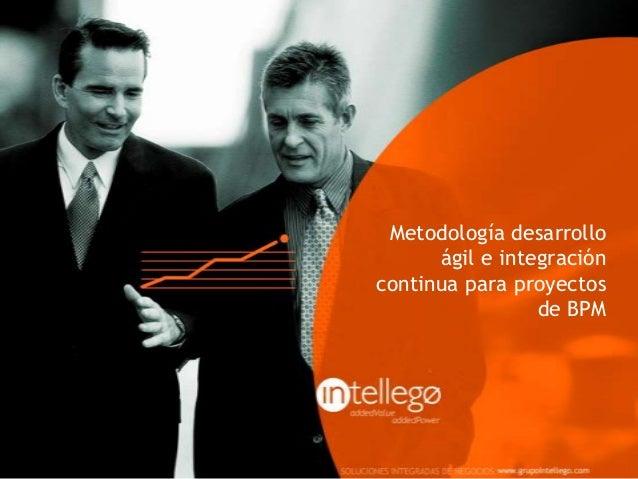 Metodología desarrollo ágil e integración continua para proyectos de BPM