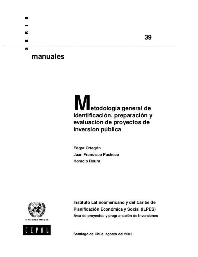 Metodología general de identificación, preparación y evaluación de proyectos de inversión pública Edgar Ortegón Juan Franc...