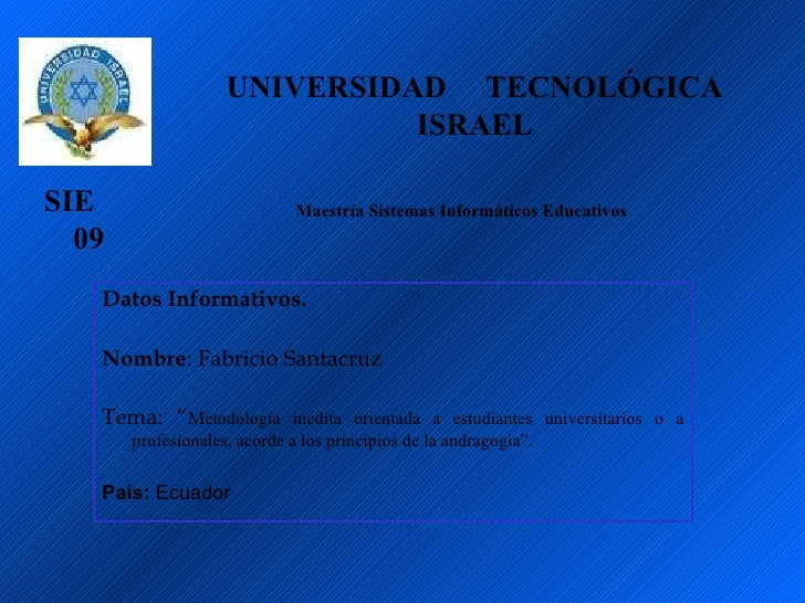 UNIVERSIDAD TECNOLÓGICA                               ISRAEL  SIE                           Maestría Sistemas Informáticos...