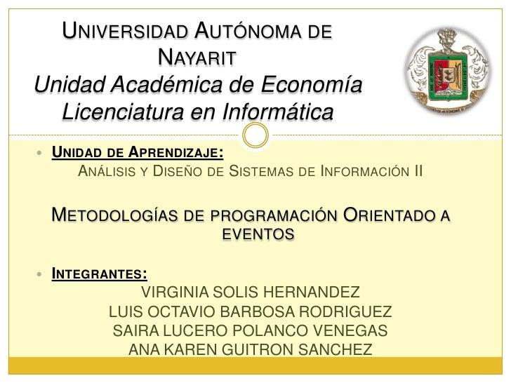 Universidad Autónoma de NayaritUnidad Académica de EconomíaLicenciatura en Informática<br /><ul><li>Unidad de Aprendizaje:...