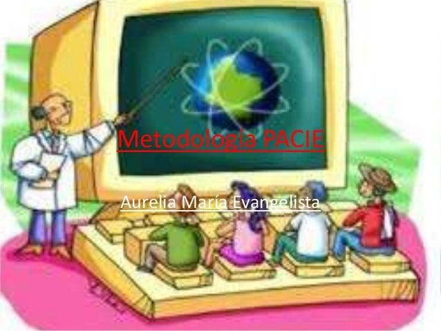 Metodología PACIE Aurelia María Evangelista