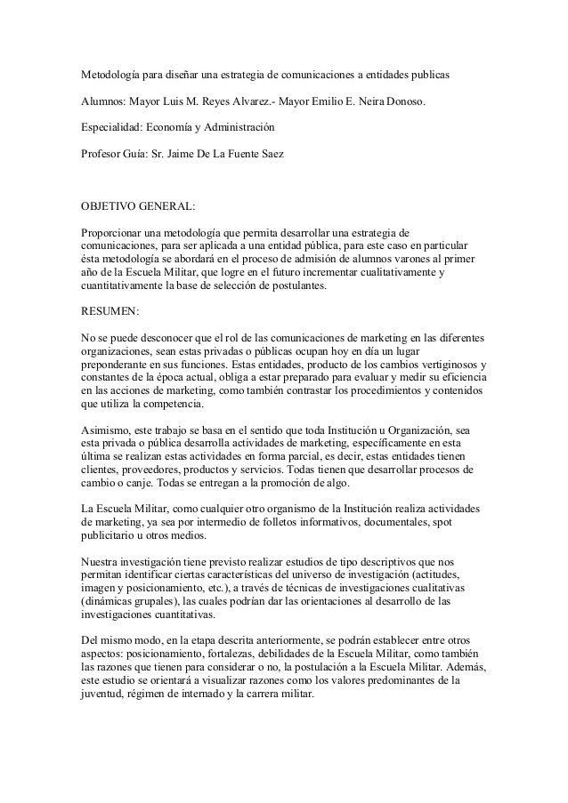 Metodología para diseñar una estrategia de comunicaciones a entidades publicas Alumnos: Mayor Luis M. Reyes Alvarez.- Mayo...