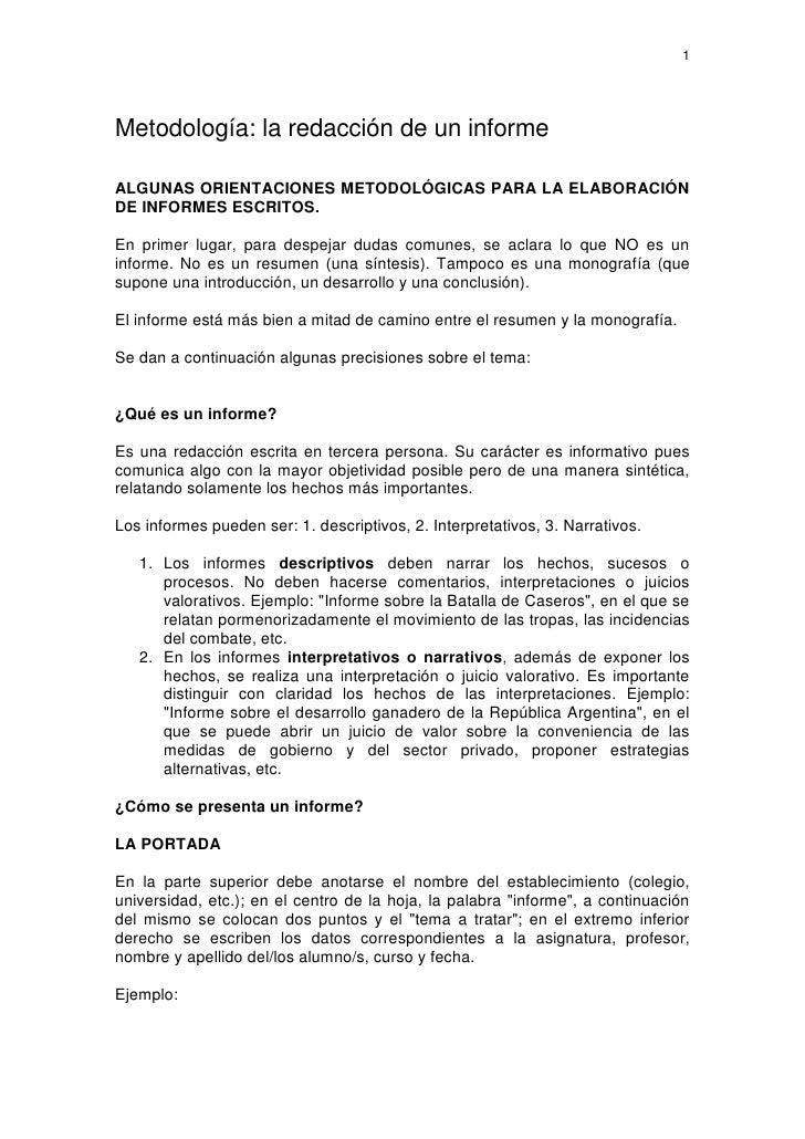 1     Metodología: la redacción de un informe  ALGUNAS ORIENTACIONES METODOLÓGICAS PARA LA ELABORACIÓN DE INFORMES ESCRITO...