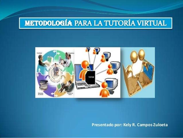 Presentado por: Kely R. Campos Zuloeta