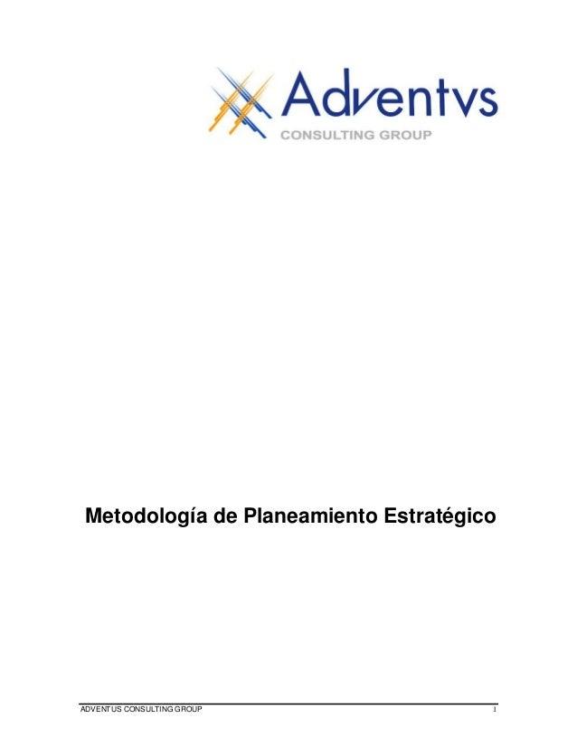 Metodología de Planeamiento Estratégico  ADVENTUS CONSULTING GROUP  1