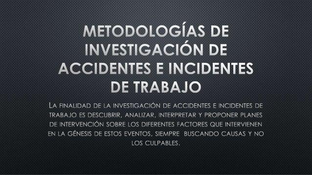 • Criterios para definir los accidentes de trabajo (leves, severos, graves y mortales) • Objetivos de la Investigación • R...
