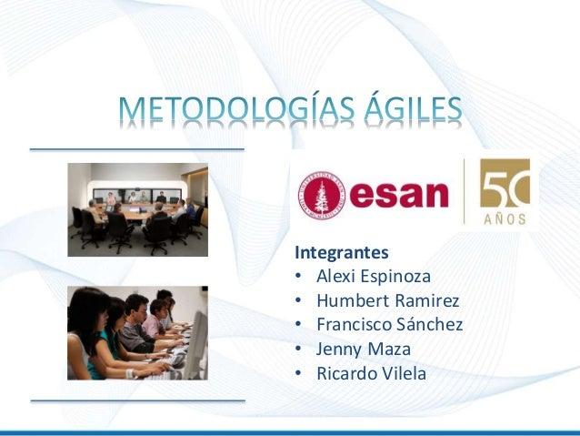 Integrantes • Alexi Espinoza • Humbert Ramirez • Francisco Sánchez • Jenny Maza • Ricardo Vilela