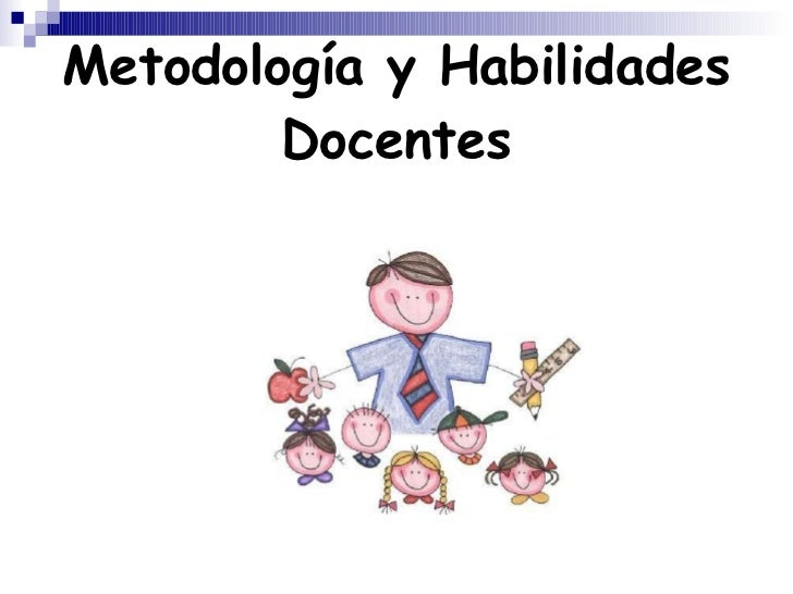 Metodología y Habilidades Docentes