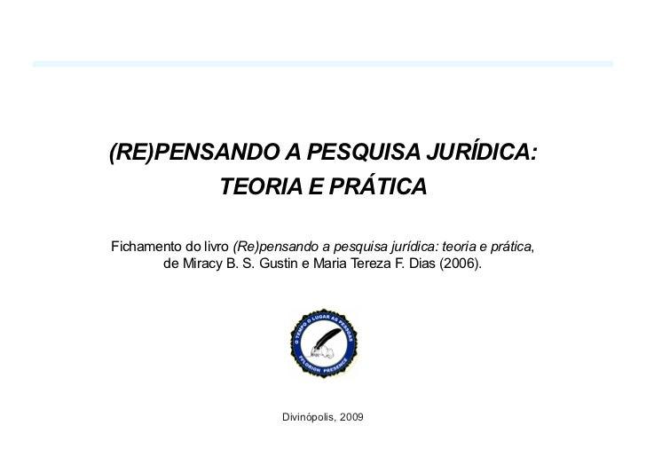(RE)PENSANDO A PESQUISA JURÍDICA:         TEORIA E PRÁTICA  Fichamento do livro (Re)pensando a pesquisa jurídica: teoria e...