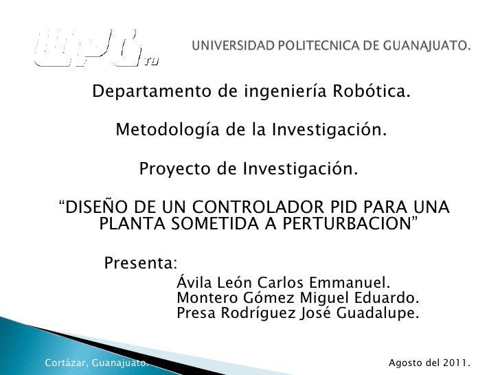 Departamento de ingeniería Robótica.              Metodología de la Investigación.                  Proyecto de Investigac...