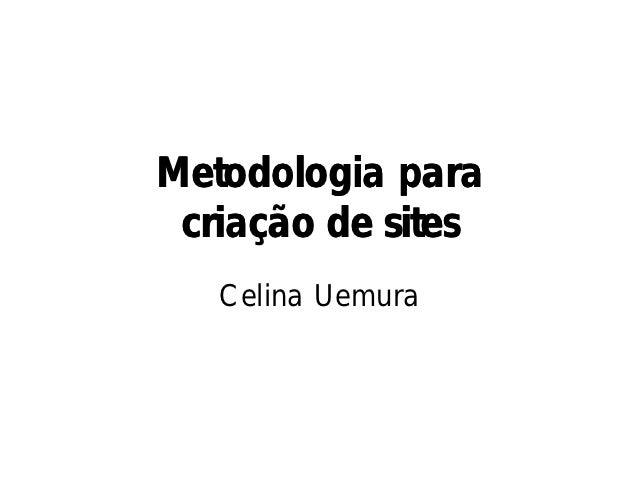 Metodologia para criação de sites   Celina Uemura