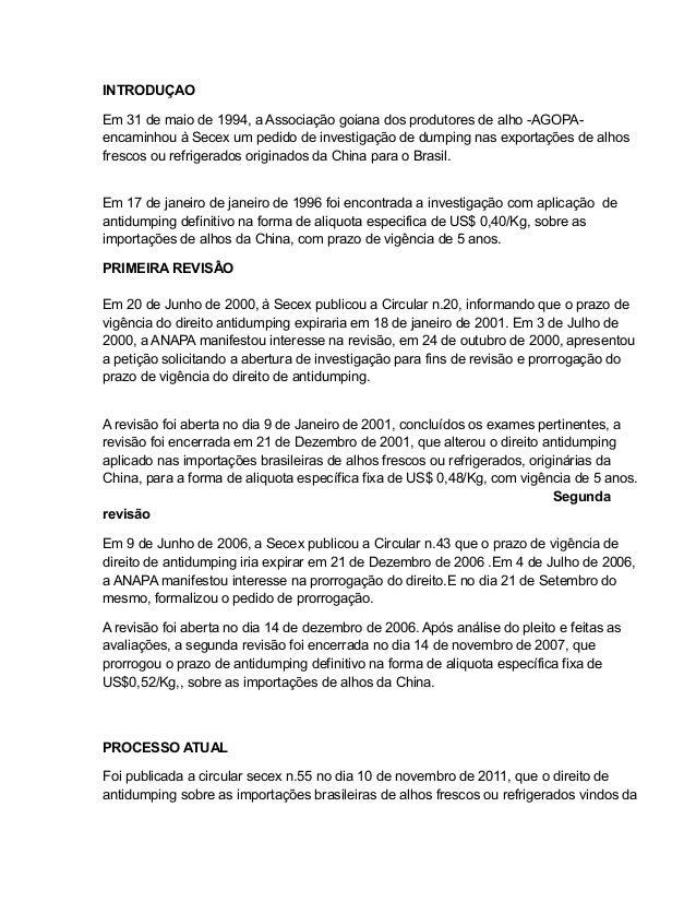 INTRODUÇAOEm 31 de maio de 1994, a Associação goiana dos produtores de alho -AGOPA-encaminhou à Secex um pedido de investi...
