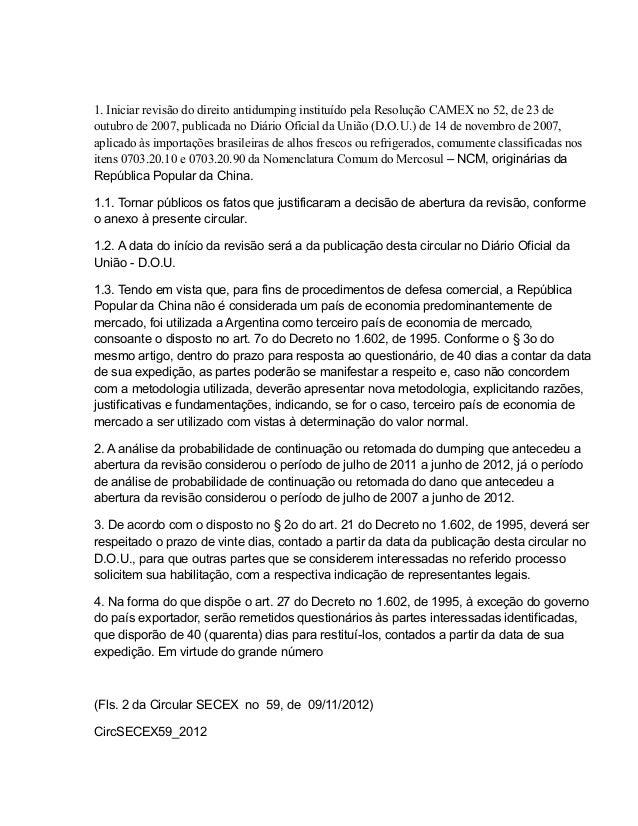1. Iniciar revisão do direito antidumping instituído pela Resolução CAMEX no 52, de 23 deoutubro de 2007, publicada no Diá...