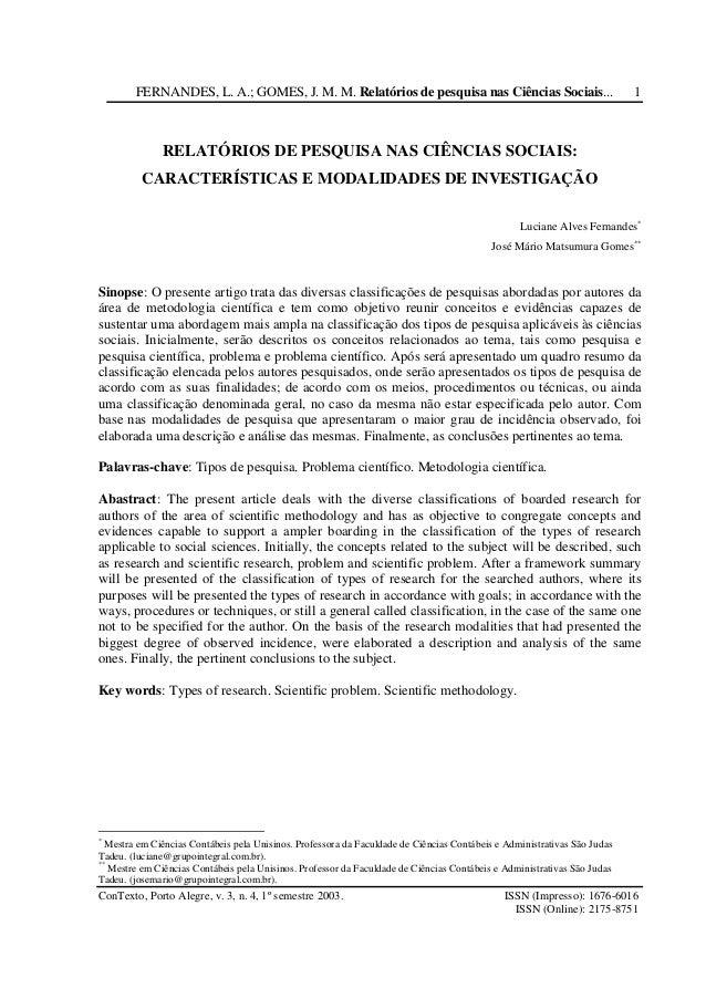 FERNANDES, L. A.; GOMES, J. M. M. Relatórios de pesquisa nas Ciências Sociais... ConTexto, Porto Alegre, v. 3, n. 4, 1º se...