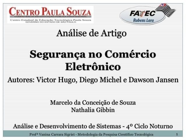 Análise de Artigo  Segurança no Comércio  Eletrônico  Autores: Victor Hugo, Diego Michel e Dawson Jansen  Marcelo da Conce...