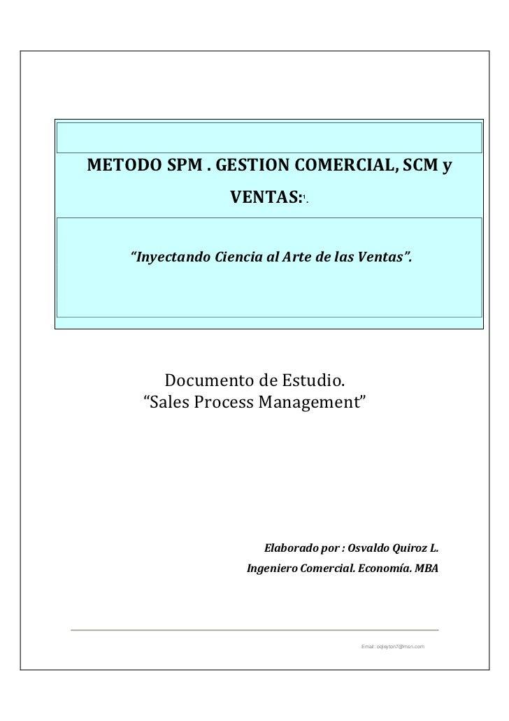"""METODO SPM . GESTION COMERCIAL, SCM y                   VENTAS: .   1    """"Inyectando Ciencia al Arte de las Ventas"""".      ..."""