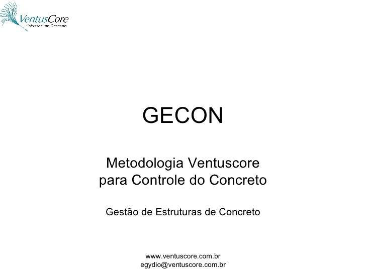 GECON Metodologia Ventuscore para Controle do Concreto Gestão de Estruturas de Concreto