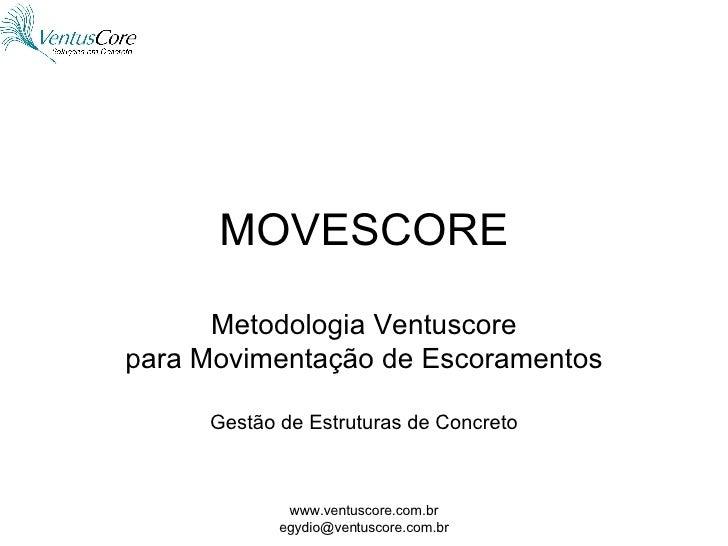 MOVESCORE Metodologia Ventuscore para Movimentação de Escoramentos Gestão de Estruturas de Concreto