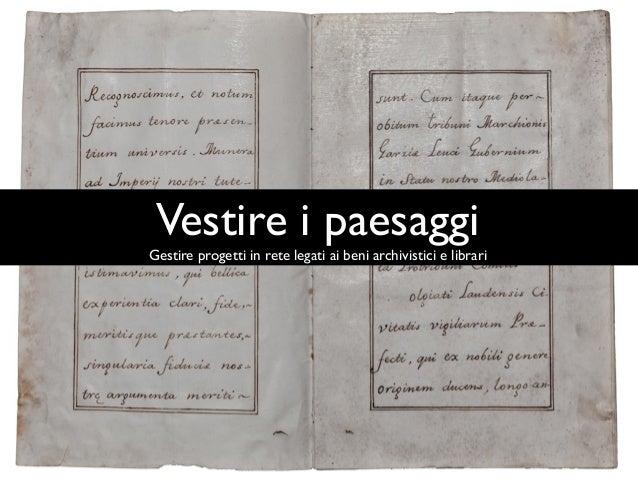 Vestire i paesaggiGestire progetti in rete legati ai beni archivistici e librari