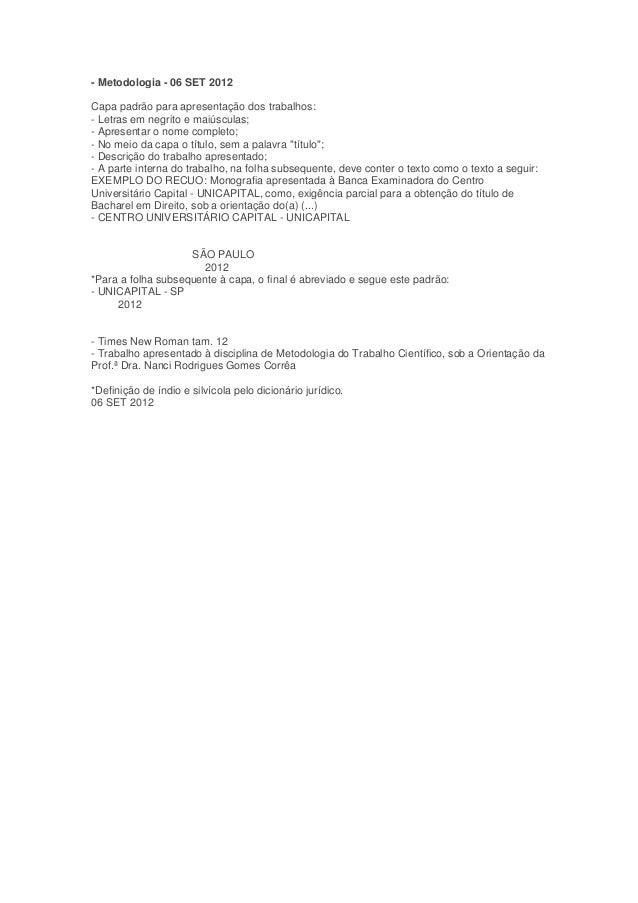 - Metodologia - 06 SET 2012Capa padrão para apresentação dos trabalhos:- Letras em negrito e maiúsculas;- Apresentar o nom...