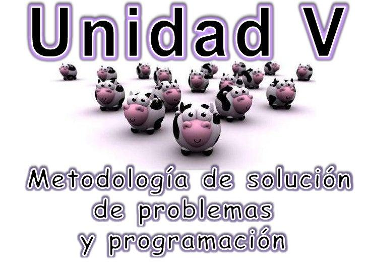 Método de solución de problemas Lenguajes de programación Fundamentos de la programación en un lenguaje estructurado