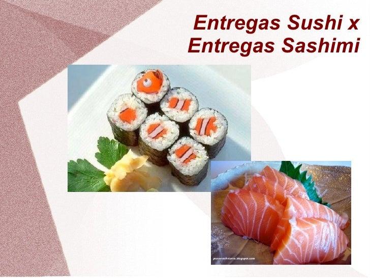 Entregas Sushi x Entregas Sashimi