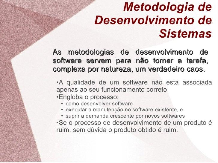 Metodologia de                    Desenvolvimento de                              Sistemas As metodologias de desenvolvime...