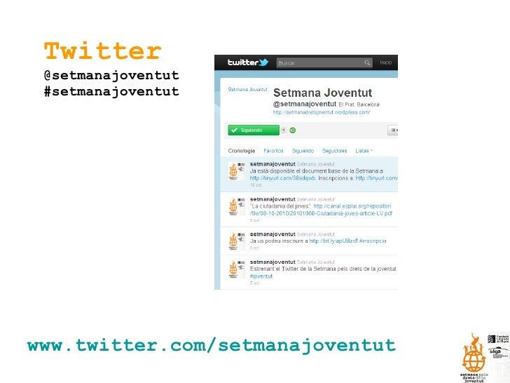 Twitter @setmanajoventut #setmanajoventut www.twitter.com/setmanajoventut